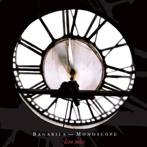 "BANABILA - MONOSCOPE ""Live mix"" 02"