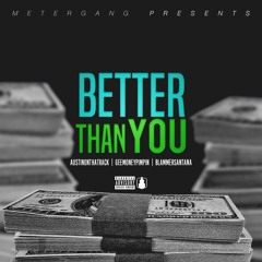 Better Than You (Produced by: AustinOnThaTrack)