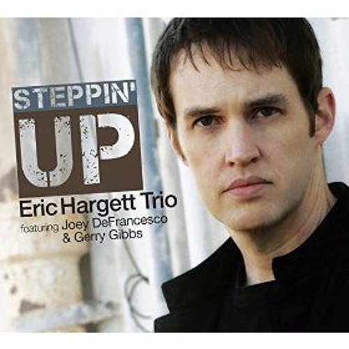 Eric Hargett - Steppin' Up