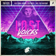 Alex Senna, Garciaz - Lost Voices (Too Low Remix) [OUT NOW]
