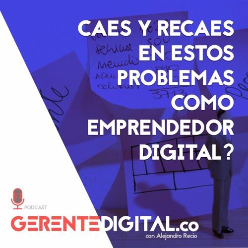 Caes y recaes en estos problemas como emprendedor digital?