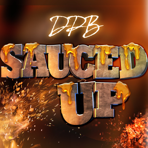 Sauced Up (DPB)