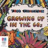 Growing Up in the 60s by Tom Thompson