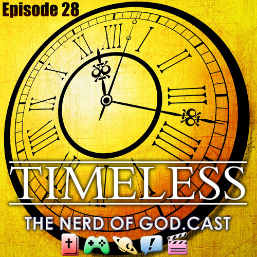 Episode 28 // Timeless