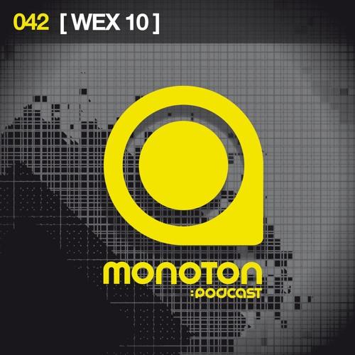 MNTNPC042 - MONOTON:audio pres. [ WEX 10 ]