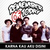 Remember Of Today - Karena Kau Aku Disini Mp3 320Kbps