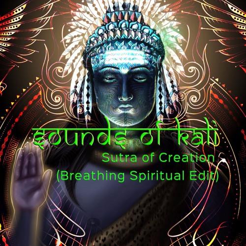 Sutra of Creation (Breathing Spiritual Edit)