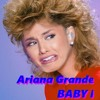 Ariana Grande - Baby I (DANI's late-80s flip)