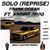 SOLO (REPRISE)(MIKE CANTOR REMIX) | Frank Ocean ft. Andre 3000