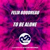 Free Download Felix Boudreau - To Be Alone Original Mix OUT NOW Mp3