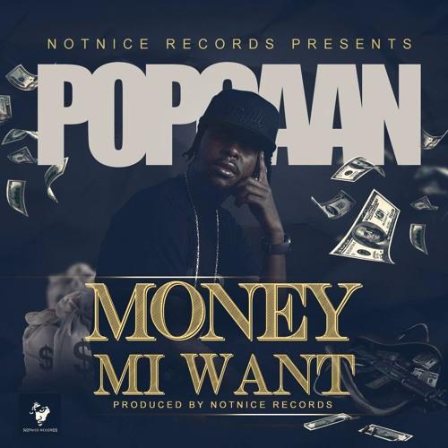 Popcaan - Money Mi Waah - Notnice Records