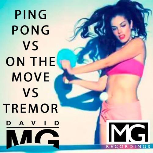 PING PONG VS ON THE MOVE VS TREMOR - DAVID MG MASHUP REMIX 2016