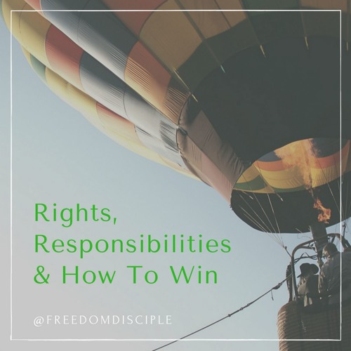 Rights, Responsibilities & How To Win 9/3/16