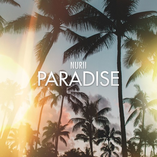 NURII - Paradise (Original Mix)