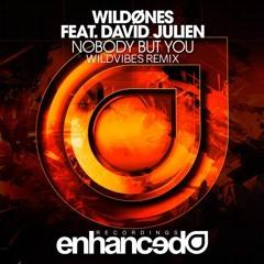 WildOnes Feat. David Julien - Nobody But You (WildVibes Remix)