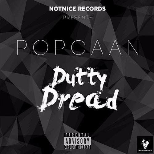 Popcaan - Dutty Dread (Mavado Diss) Notnice Records