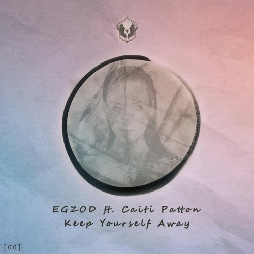 EGZOD Feat. Caiti Patton - Keep Yourself Away
