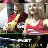 Rubber Chicken (Pollo De Goma) - F4ST