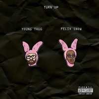 Felix Snow - Turn Up (Ft. Young Thug)