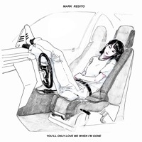 Mark Redito - You'll Only Love Me When I'm Gone
