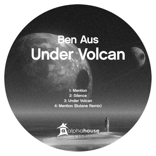 Ben Aus - Under Volcan [Alphahouse 040] Preview