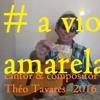Play - Back  * A  Viola - Amarela   Por  -Théo  Tavares  Show - 2016 - 17 - Mp3 - Brasil