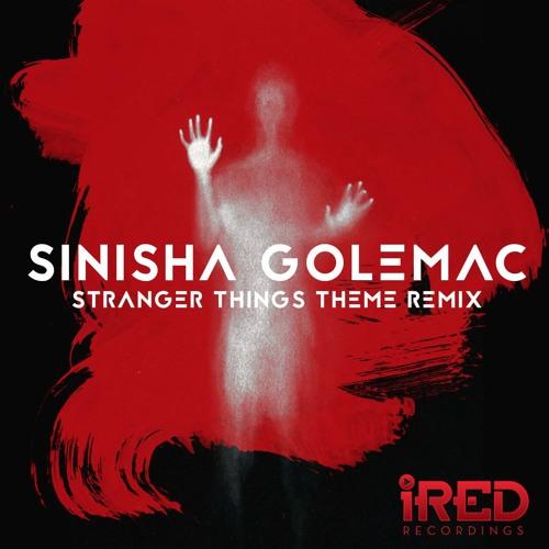 Sinisha Golemac - Stranger Things Theme Remix