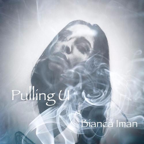 Pulling U- Bianca Iman (prod. by mitymaose)