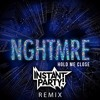 NGHTMRE - Hold Me Close x3 (Instant Party! Triple Bootleg)