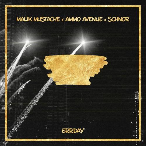 Malik Mustache, Ammo Avenue & Schnor - Errday