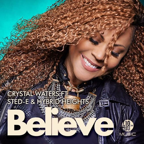 Out NOW: Crystal Waters ft. Sted-E & Hybrid Heights - Believe (Club Mix)PREVIEW