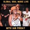 Global Soul Music Live with Ian Friday 9-6-16
