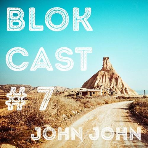 BLOKCAST #7 - John John