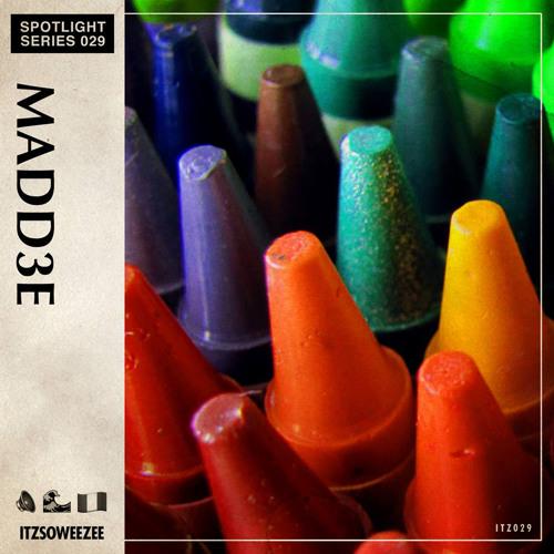 ITZSOWEEZEE Spotlight Series: MADD3E