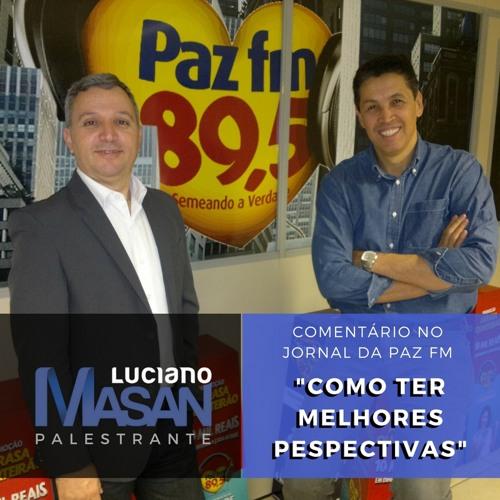 """Palestrante de Motivação e Liderança Luciano Masan: """"PERSPECTIVAS"""""""