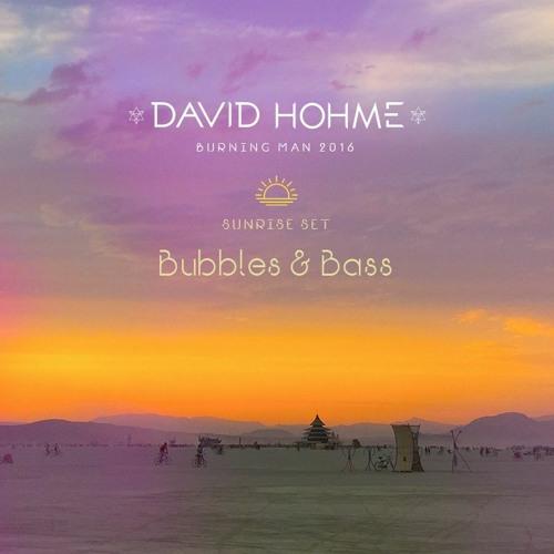david hôhme - Bubbles & Bass Sunrise, Burning Man 2016