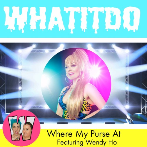 Where My Purse At Feat. Wendy Ho
