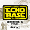 Echo Base Podcast No.63 (7/9/2016) FREE DOWNLOAD
