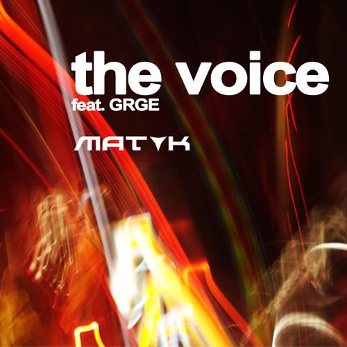 MAT K feat. GRGE - The Voice (Original Mix Edit)