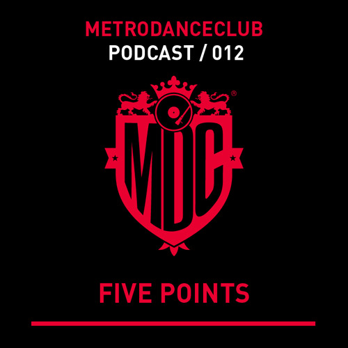 Five Points - Podcast #012 / Metro Dance Club