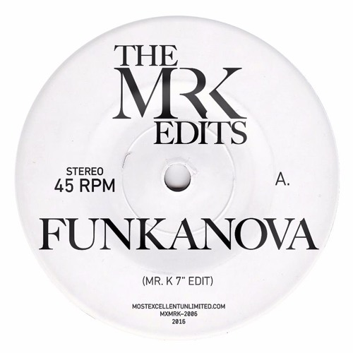 "The Mr. K Edits - Funkanova / Sex [MXMRK-2006] 7"" Preview (128k)"