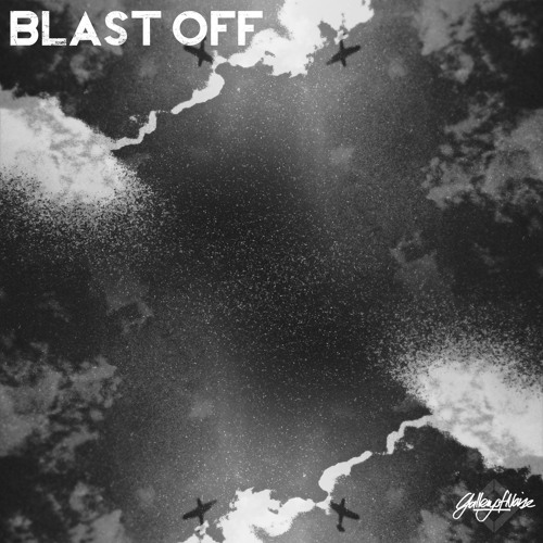 Gallery of Noise - Blast Off