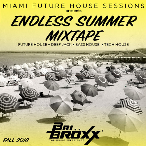 Endless Summer Mixtape Fall 2016 - Miami Future House Sessions