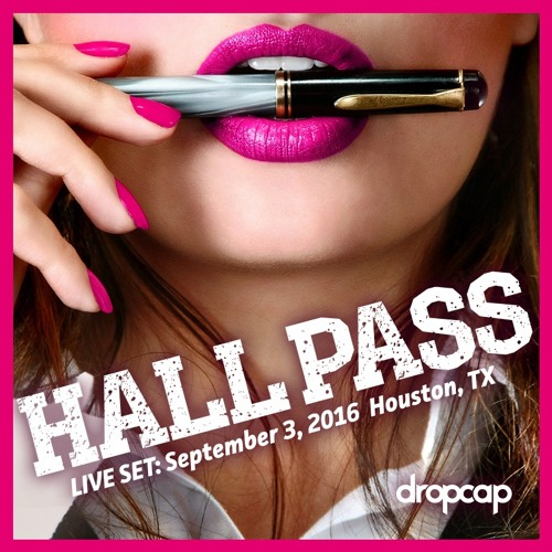 LIVE SET: Hall Pass Party, Houston Texas 9/3/2016 (FREE DOWNLOAD)