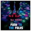 DJ Yamin - Funk To The Folks Mix (Anniversary Mix)