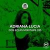 Dos Equis Mixxtape 035: ADRIANA LUCIA