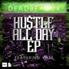 DeadBeat UK Ft Kase -  Hustle All Day