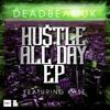 DeadBeat UK Ft Kase -  Hustle All Day
