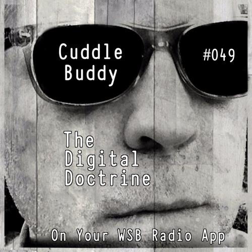 The Digital Doctrine #049 - Cuddle Buddy