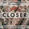 The Chainsmokers - Closer Ft. Halsey (Meaux Green Remix)